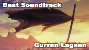 Best Soundtrack   Gurren Lagann
