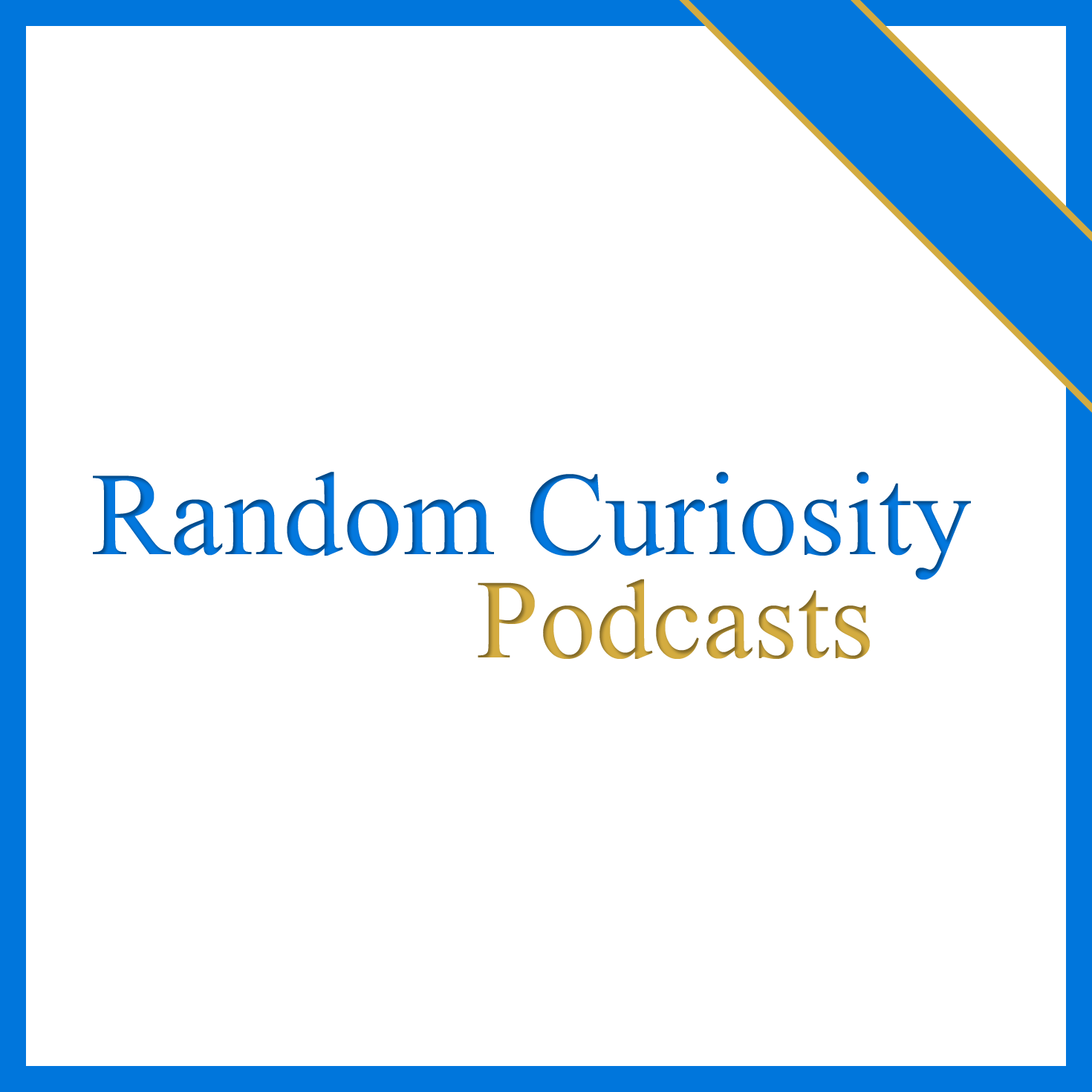 Random Curiosity Podcast